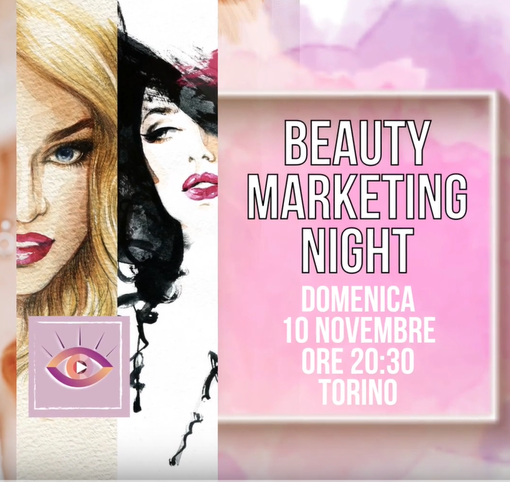 La serata dedicata ai centri estetici di Torino e dintorni: la Beauty Marketing Night!