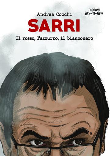 Il rosso, l'azzurro, il bianconero: ecco il nuovo libro dedicato a Maurizio Sarri